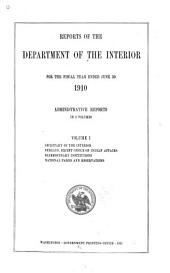 Annual Report of the Secretary of the Interior on the Operations of the Department: Volume 1