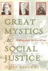 Great Mystics and Social Justice: Walking on the Two Feet of Love