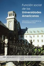 Función social de las Universidades Americanas: SEGUNDA CONFERENCIA INTERAMERICANA