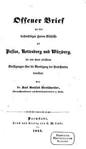 Offener Brief an die hochwürdigen Herrn Bischöffe zu Passau, Rottenburg und Würzburg, die von ihnen erlassenen Verfügungen über die Beerdigung der Protestanten betreffend