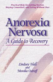 Anorexia Nervosa: A Guide to Recovery