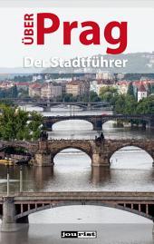 Über Prag: Der Stadtführer