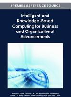 Intelligent and Knowledge Based Computing for Business and Organizational Advancements PDF