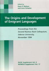 The Origins and Development of Emigrant Languages: Proceedings from the Second Rasmus Rask Colloqium, Odense University, November 1994