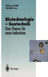 Biotechnologie — Gentechnik: Eine Chance für neue Industrien