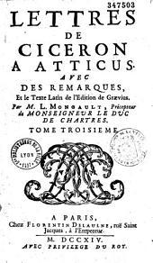 Lettres de Ciceron à Atticus: avec des remarques , et le texte latin de l'édition de Graevius