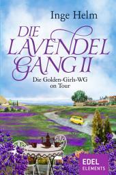 Die Lavendelgang II: Die Golden-Girls-WG on Tour