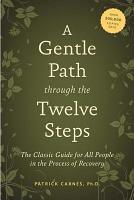 A Gentle Path Through the Twelve Steps PDF