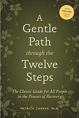 A Gentle Path Through the Twelve Steps PDF