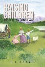Raising Children the Old Fashioned Way PDF