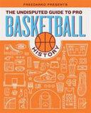 FreeDarko Presents  The Undisputed Guide to Pro Basketball History PDF