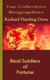 Real Soldiers of Fortune: Top Biography Collections