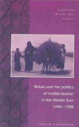 Britain and the Politics of Modernization in the Middle East  1945 1958 PDF