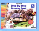 Step by Step Drawing Book 5