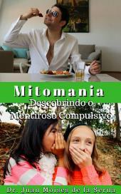 A Mitomania - Descobrindo o Mentiroso Compulsivo
