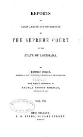 Reports of Cases Argued and Determined in the Supreme Court of Louisiana: Volumes 13-14; Volumes 33-34