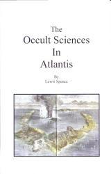 The Occult Sciences In Atlantis Book PDF