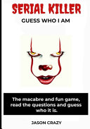 Serial Killer - Guess who I Am