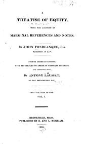 A Treatise of Equity: With the Addition of Marginal References and Notes, Volumes 1-2