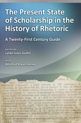 The Present State of Scholarship in the History of Rhetoric PDF
