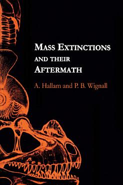 Mass Extinctions and Their Aftermath PDF