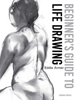 Beginner s Guide to Life Drawing