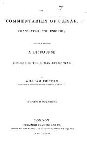 Cæsar, translated by William Duncan. With the supplementary commentaries ascribed to Hirtius and others