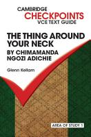 Checkpoints VCE Text Guides  The Thing Around Your Neck by Chimamanda Ngozi Adichie PDF