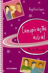 Conspiração astral: Missão amizade