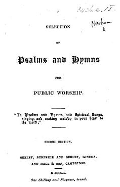 A Selection of Psalms and Hymns for public worship  Second edition PDF
