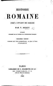 Histoire romaine, jusqu'à l'invasion des Barbares ... Troisième édition