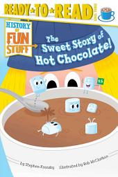 The Sweet Story of Hot Chocolate!: with audio recording