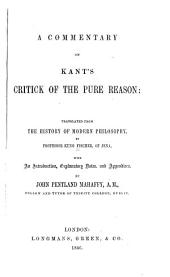 A Commentary on Kant's Critick of the Pure Reason: Translated from the History of Modern Philosophy
