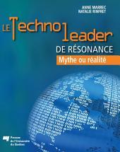 Le technoleader de résonance: Mythe ou réalité