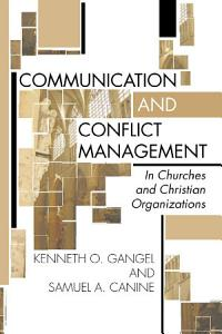 Communication and Conflict Management in Churches and Christian Organizations Book