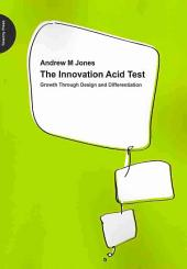The Innovation Acid Test: Growth Through Design and Differentiation