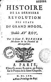 Histoire de la dernière révolution des états du grand Mogol: Volume1