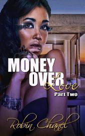 Money over Love Two