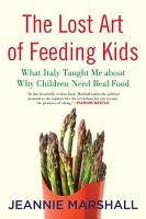 The Lost Art of Feeding Kids PDF