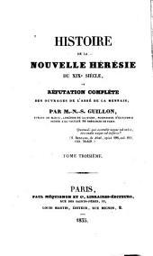 Histoire de la nouvelle hérésie du XIX siècle: ou, Réfutation complète des ouvrages de l'Abbé de La Mennais, Volume3