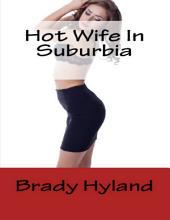 Hot Wife In Suburbia
