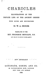 Charicles; Or, Illustrations of the Private Life of the Ancient Greeks: With Notes and Excursuses