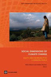 Social Dimensions of Climate Change: Equity and Vulnerability in a Warming World