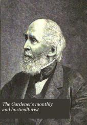 The Gardener's Monthly and Horticulturist: Volume 23