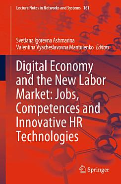 Digital Economy and the New Labor Market  Jobs  Competences and Innovative HR Technologies PDF