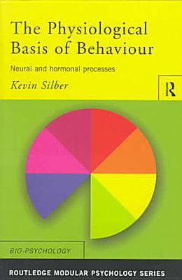 The Physiological Basis of Behaviour