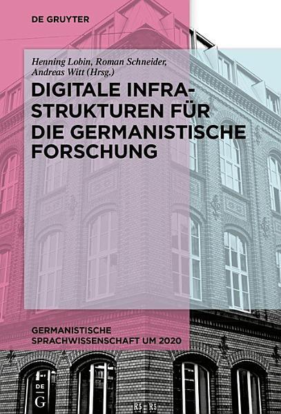 Digitale Infrastrukturen Fur Die Germanistische Forschung