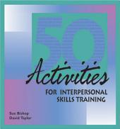 50 Activities for Interpersonal Skills Training