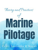Theory and Practices of Marine Pilotage PDF