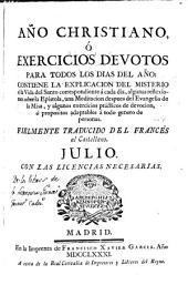 Año christiano o Exercicios devotos para todos los días del año ... fielmente traducido del francés al castellano: Julio